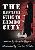 img - for The Illustrated Guide to Limbo City (Lana Harvey, Reapers Inc.) book / textbook / text book