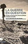 La guerre en question : Conflits contemporains, théorie politique et débats normatifs par Saada