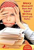 Moxy Maxwell Does Not Love Writing Thank-You Notes, Peggy Gifford, 0375843434