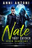Nate Thief Catcher: A Paranormal Romance Thriller (Urban Guardians Book 1) by  Anni Antoni in stock, buy online here
