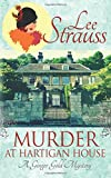 Murder at Hartigan House: a cozy historical mystery (A Ginger Gold Mystery) (Volume 2)