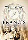 Wise Sayings of St Francis, Andrea Skevington, 0745955649