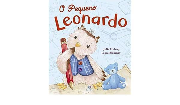 Pequeno Leonardo, O - Colecao Primeiros Classicos: Julia ...