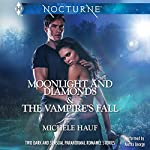 Moonlight and Diamonds and The Vampire's Fall | Michele Hauf