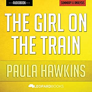 The Girl on the Train, by Paula Hawkins | Unofficial & Independent Summary & Analysis Audiobook