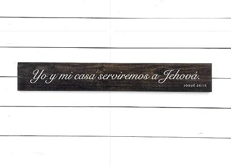 CELYCASY Verso de Biblia Española Yo y mi casa serviremos a Jehova Josue 2415 Escritura española Joshua 24 15 en español como para mí y mi casa: Amazon.es: Hogar