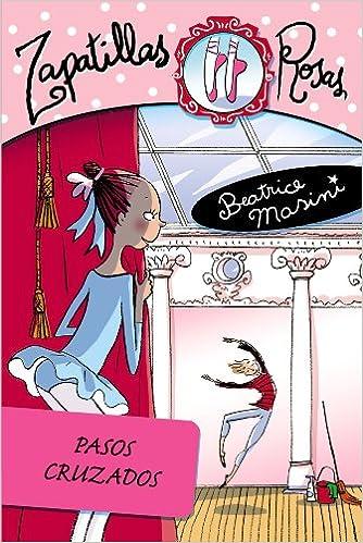 Amazon.com: Pasos cruzados/ Cross Steps (Libros Para Jovenes-libros De Consumo-zapatillas Rosas) (Spanish Edition) (9788466777278): Beatrice Masini, ...