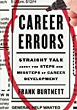 Career Errors: Straight Talk about the Steps and Missteps of Career Development