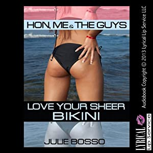 Hon, Me and the Guys Love Your Sheer Bikini Audiobook