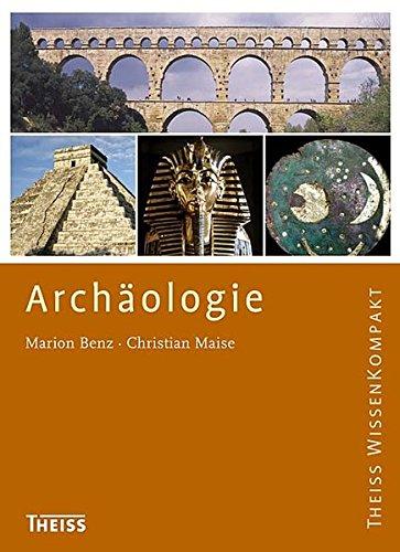 Archäologie (Theiss WissenKompakt)