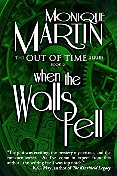 When the Walls Fell (Out of Time #2) by [Martin, Monique]