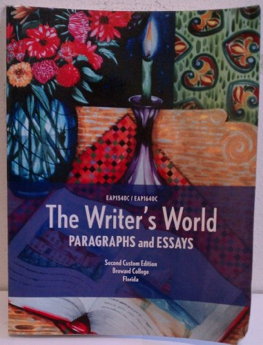 The Writer's World PARAGRAPHS and ESSAYS Custom Edition