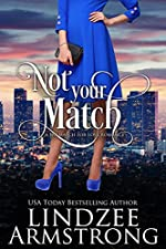 Not Your Match (No Match for Love Book 2)