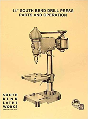 South Bend 14 Drill Press Operators Parts Manual Misc Amazon