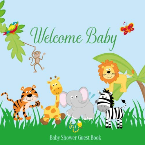 Baby Shower Guest Book Welcome Baby: Safari Jungle Animals Theme Decorations | Sign in Guestbook Keepsake with Address, Baby Predictions, Advice for Parents, Wishes, Photo & Gift Log