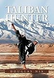 Taliban Hunter, Douglas Nix, 1477117873