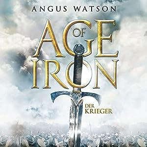 Der Krieger (Age of Iron 1) Hörbuch