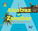 Alcatraz to Zanzibar: Famous Places from A to Z (Super Sandcastle: Let's Learn A to Z)