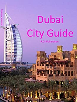 Dubai City Guide (Waterfront Series Book 24) by [Richardson, R.G.]