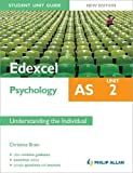 img - for Edexcel AS Psychology Student Unit Guide New Edition: Unit 2 Understanding the Individual (Edexcel As Psychology Unit 2) by Christine Brain (2012-05-25) book / textbook / text book