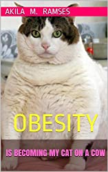OBESITY: IS BECOMING MY CAT ON A COW (English Edition)