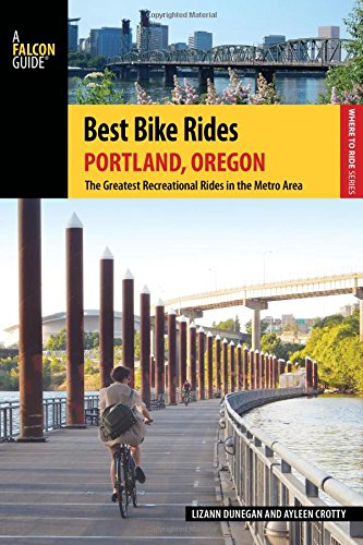 Best Bike Rides Portland, Oregon: The Greatest Recreational Rides in the Metro Area (Best Bike Rides Series) by Falcon Guides