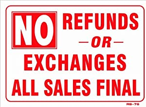 Amazon.com: NO REFUNDS OR EXCHANGES ALL SALES FINAL 10x14 Sign .060