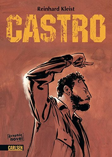 Castro Gebundenes Buch – 1. Oktober 2010 Reinhard Kleist Carlsen 3551789657 Latin America