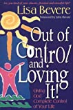 Out of Control and Loving it! (Inner Beauty Series) by Bevere, Lisa (1996) Paperback