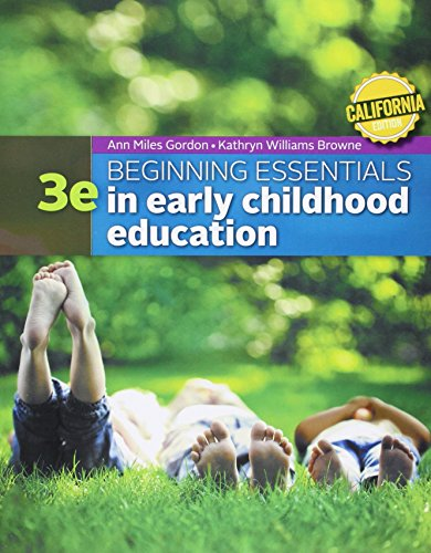 Bundle: Beginning Essentials in Early Childhood Education, California Edition , Loose-leaf Version, 3rd + MindTap Education, 1 term (6 months) Printed Access Card