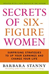 Secrets of Six-Figure Women: Surprising Strategies to Up Your Earnings and Change Your Life Kindle Edition
