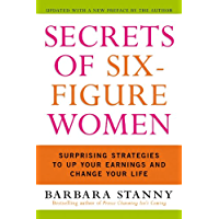 Secrets of Six-Figure Women: Surprising Strategies to Up Your Earnings and Change Your Life (English Edition)