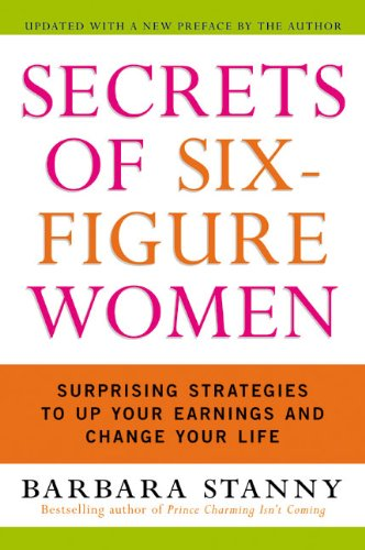 Secrets of Six-Figure Women: Surprising Strategies to Up Your Earnings and Change Your Life cover