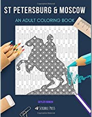 ST PETERSBURG & MOSCOW: AN ADULT COLORING BOOK: An Awesome Coloring Book For Adults