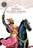 Shivaji the Great Maratha (Amar Chitra Katha 3 in 1 Series)