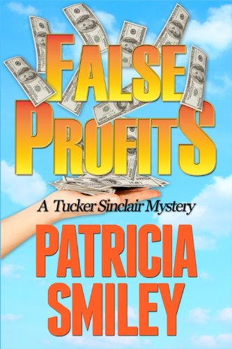 False Profits (Tucker Sinclair Series Book 1)