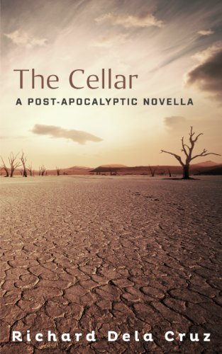 The Cellar: A Post-Apocalyptic Novella by [Cruz, Richard Dela]