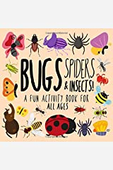 Bugs, Spiders and Insects!: A Fun Activity Book for Kids and Bug Lovers! Paperback