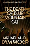 img - for The Death of Blue Mountain Cat: A Caleb & Thinnes Mystery (Caleb & Thinnes Mysteries) book / textbook / text book