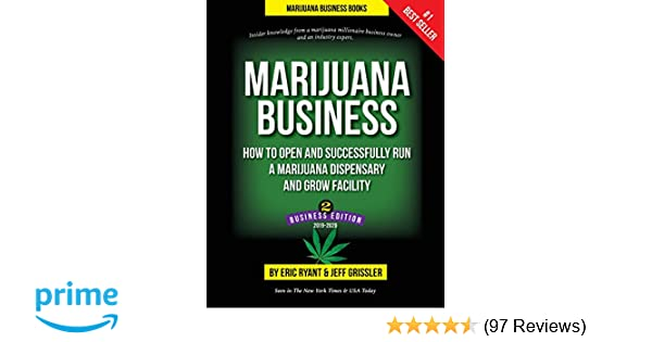 Marijuana Business: How to Open and Successfully Run a
