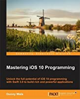 Mastering iOS 10 Programming Front Cover