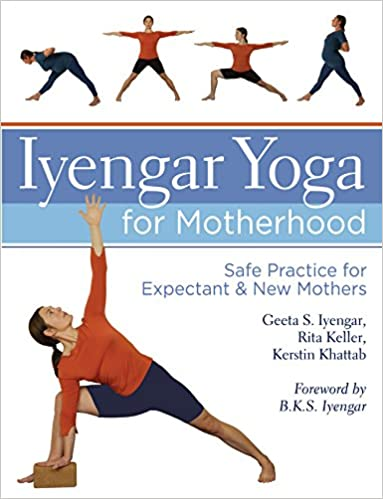 Buy Iyengar Yoga For Motherhood Safe Practice Expectant New Mothers Book Online At Low Prices In India