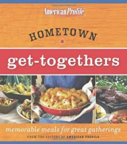 Hometown Get-Togethers: Memorable Meals for Great Gatherings by [Floyd, Candace, Melton, Jill]