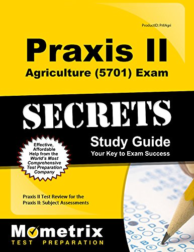 Praxis II Agriculture (5701) Exam Secrets Study Guide: Praxis II Test Review for the Praxis II: Subject Assessments (Mometrix Secrets Study Guides)