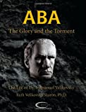 Aba, the Glory and the Torment, Ruth Velikovsky Sharon, 1906833206