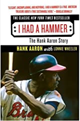 I Had a Hammer: The Hank Aaron Story Kindle Edition
