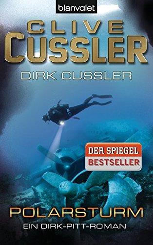 Polarsturm: Ein Dirk-Pitt-Roman (Die Dirk-Pitt-Abenteuer, Band 20)