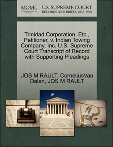 Trinidad Corporation, Etc., Petitioner, v. Indian Towing Company, Inc. U.S. Supreme Court Transcript of Record with Supporting Pleadings