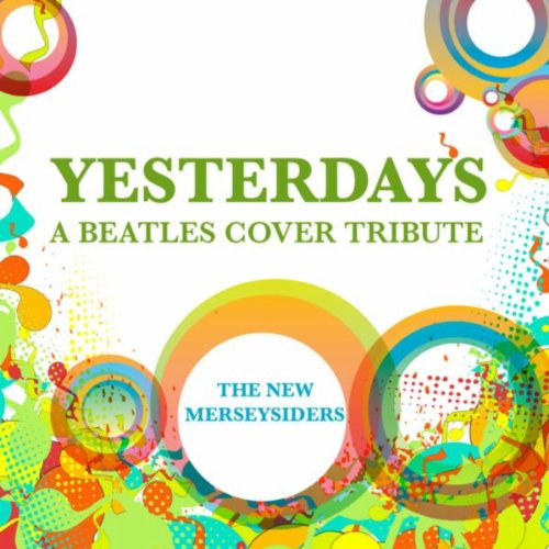 Yesterdays - A Beatles Cover T...