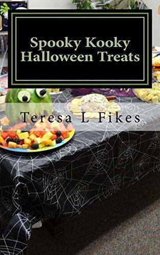 Spooky Kooky Halloween Treats: Hauntingly Delightful Recipes (The Halloween Series) (Volume 1) by Teresa L Fikes